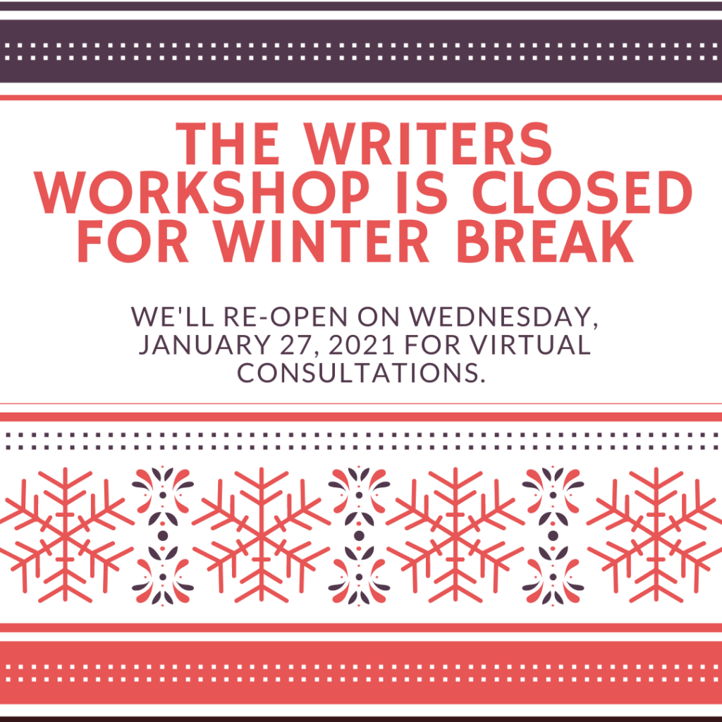 Flyer: The Writers Workshop is closed for winter break.