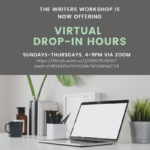 The Writers Workshop is now offering virtual drop-in hours Sunday-Thursday 4-9pm via Zoom