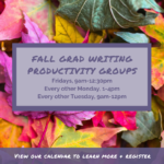 Flyer for: Fall Grad Writing Productivity Groups