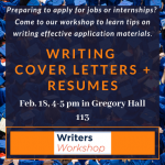 Preparing to apply for jobs or internships? Attend our workshop on writing cover letters and resumes on February 18, 4-5 pm in Gregory Hall 113.