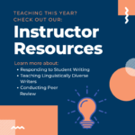 Flyer for instructor resources on website: Responding to student writing, Teaching linguistically diverse writers, Conducting peer review