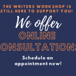 The Writers Workshop is still here to support you! We offer online consultations. Schedule an appointment now!
