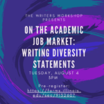 Flyer for: On the Academic Job Market: Writing Diversity Statements, Tuesday, August 4, 3pm