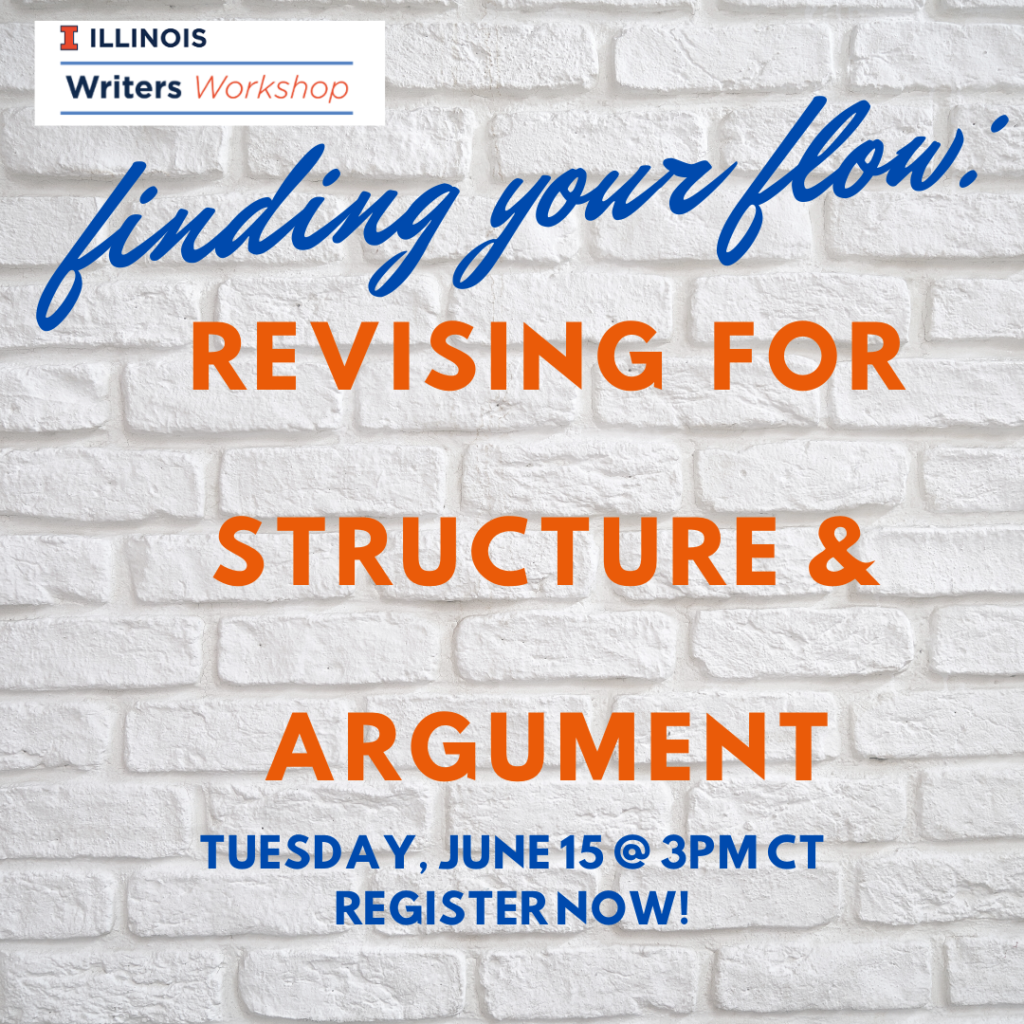 """Flyer for workshop on """"Finding your flow Revising for Structure and Argument"""" on June 15 at 3pm"""