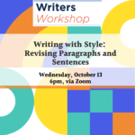 Flyer for Writing with Style: Revising Paragraphs and Sentences, 10/13, 4pm