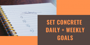 "A notepad with a blank list for setting goals, and text reading ""set concrete daily and weekly goals"""